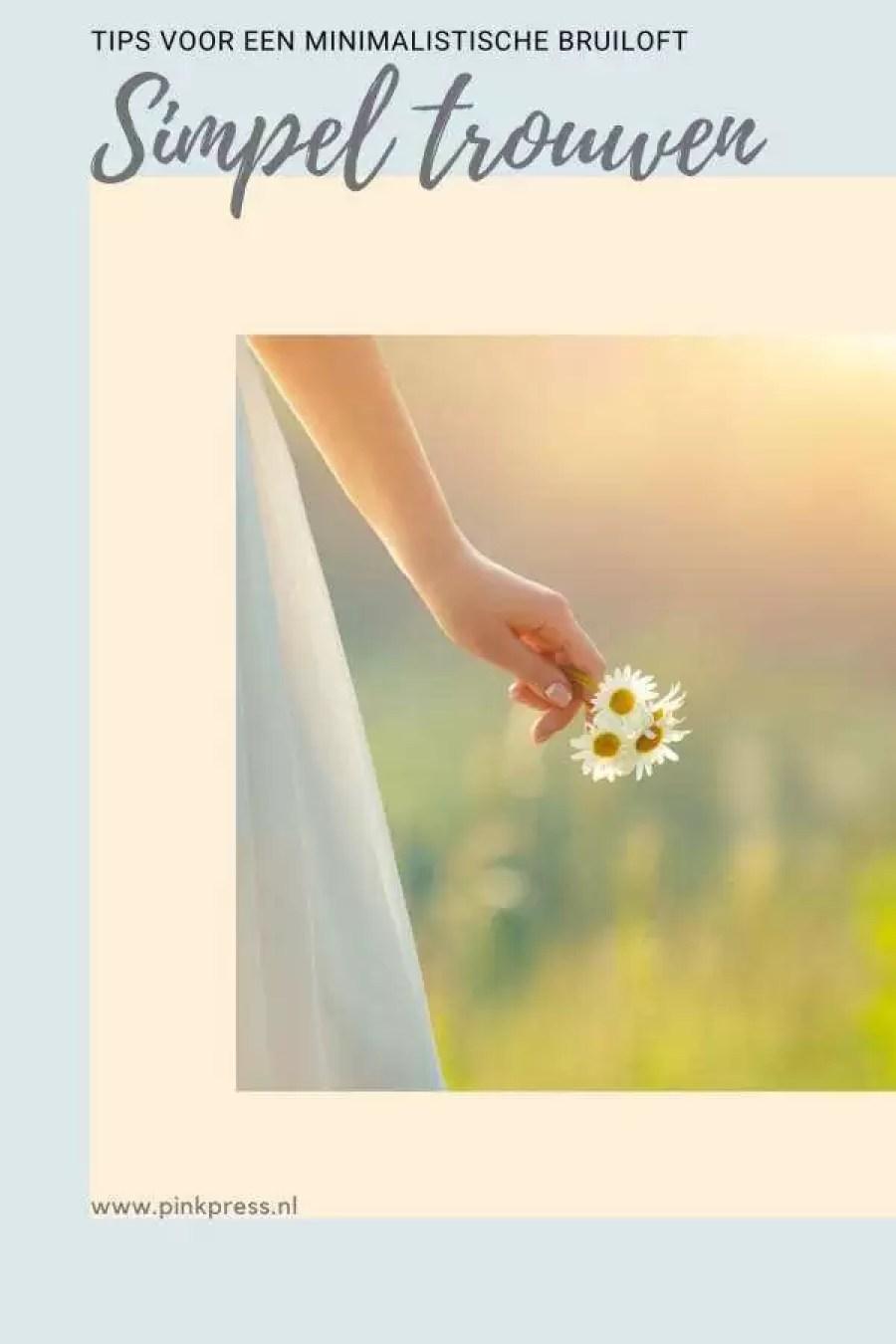 simpel trouwen - Een minimalistische bruiloft | simpel en alleen voor jullie