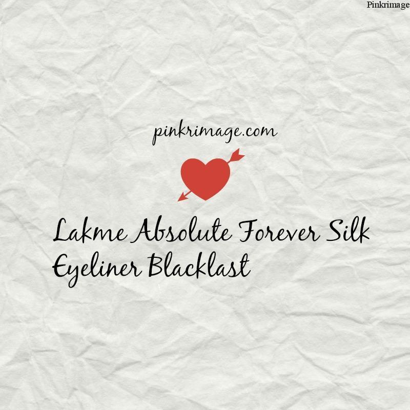 Lakme Forever Silk Eyeliner Blacklast-Review, Swatches & EOTD