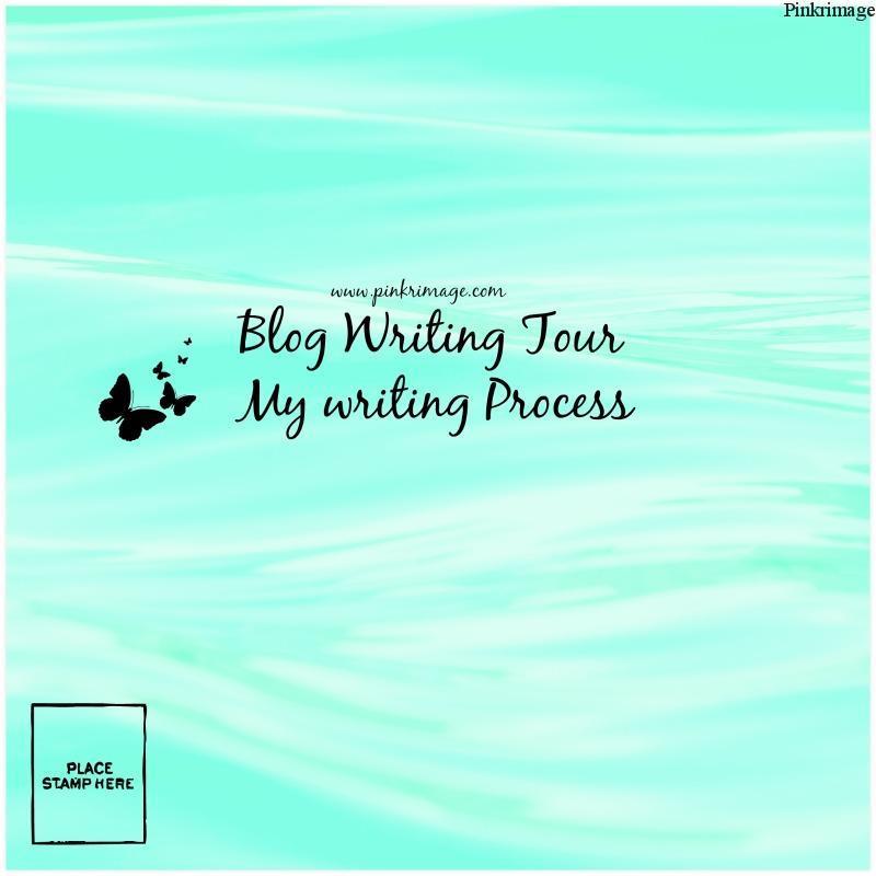 My Writing Process- Blog writing tour!