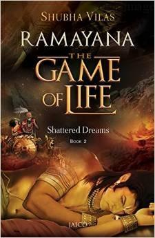 Ramayana-The Game Of Life:Shattered Dreams-Book Review
