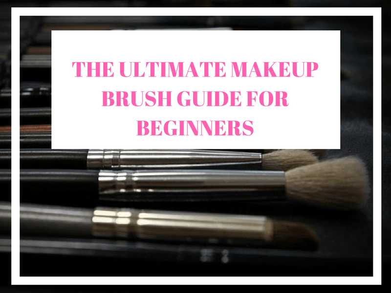 The Ultimate Makeup Brush Guide for Beginners