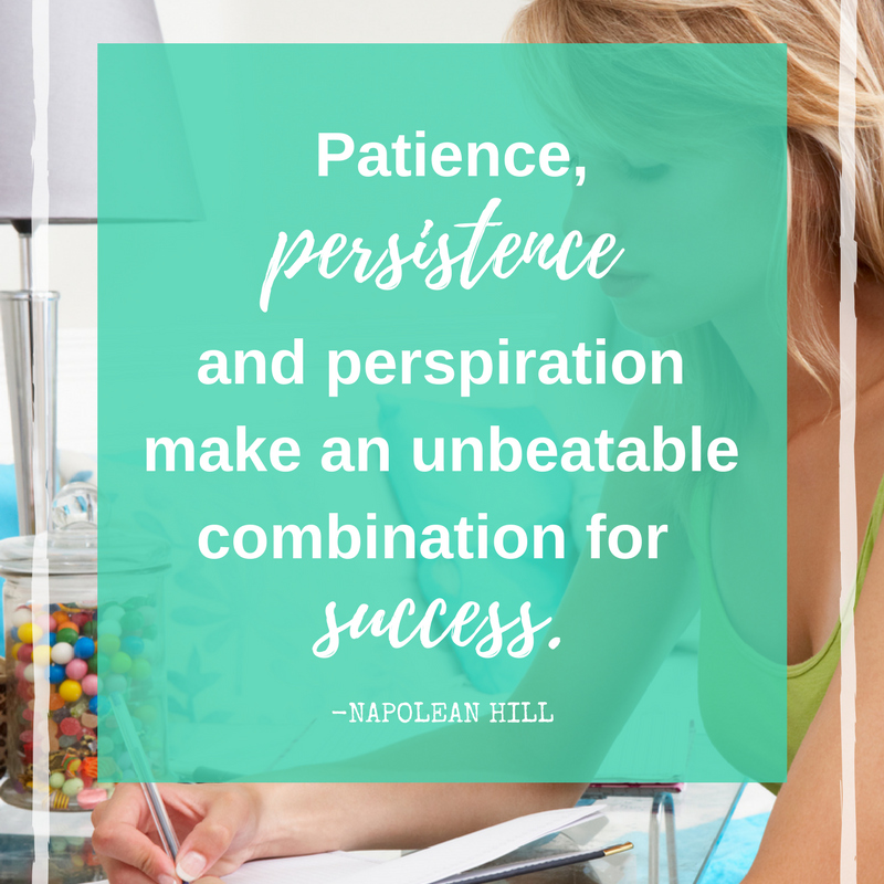 patience, persistence and perspiration quote via pinktoastblog.com