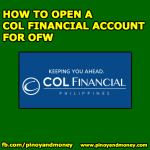 Are you an OFW and want to open a COL Financial Account? Read this Step-By-Step Guide!