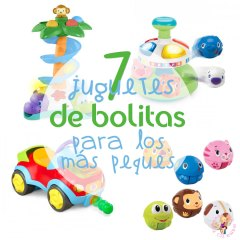 7 juguetes de Bolitas para los más Peques