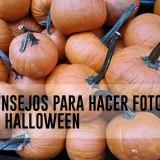 Consejos para Hacer Fotos en Halloween
