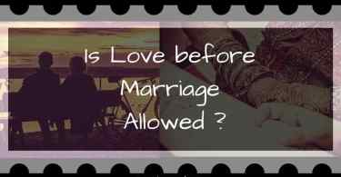 is love before marriage allowed?
