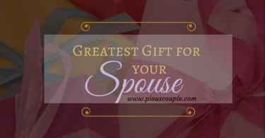 Greatest gift for your spouse