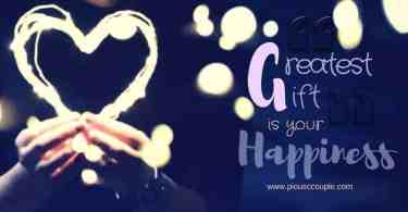 Greatest Gift is your Happiness