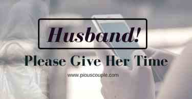 husband! please give her time