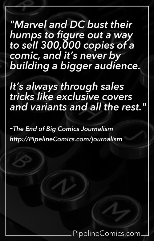 Big Comics Journalism Is Dead and the bigger sales aren't from new customers.