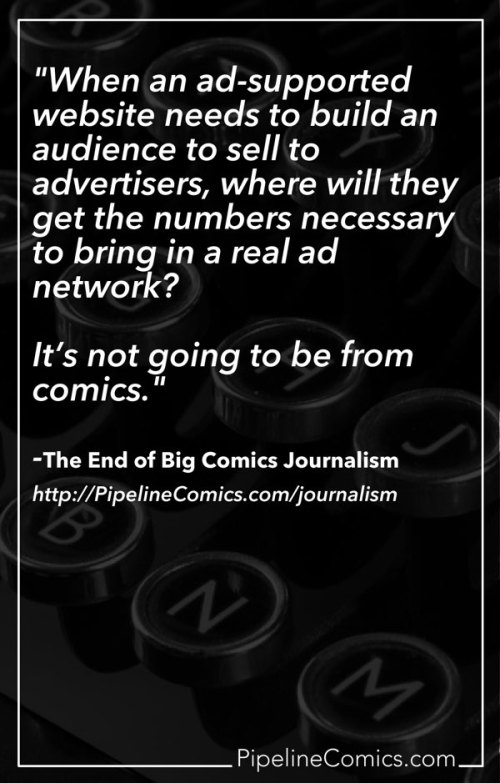 Big Comics Journalism Is Dead and the bigger audiences aren't in comics.