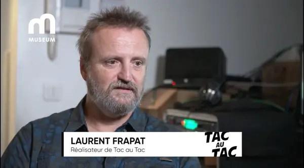 Laurent Frapat is the son of Tac Au Tac's creator