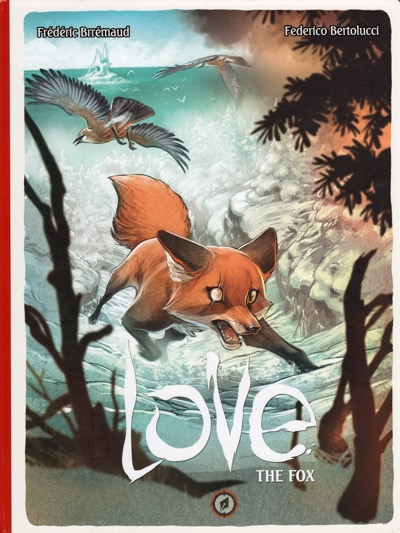Love: The Fox by Frederic Brremaud and Federico Bertolucci