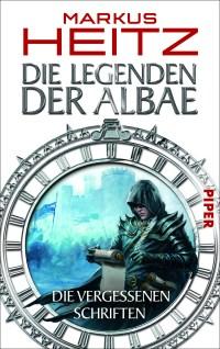 Die Legenden der Albae - Die vergessenen Schriften von Markus Heitz