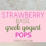 Strawberry Basil Greek Yogurt Popsicles - Cool off with these healthy strawberry and basil popsicles with greek yogurt. Get the recipe @pipercooks | PiperCooks.com