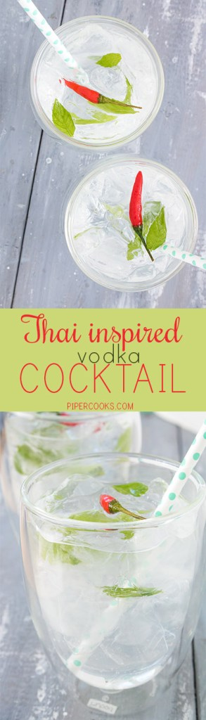Thai Inspired Cooktail with Kaffir lime leaves, thai basil, mint, bird's eye chili, lime, vodka and tonic water. Recipe by @pipercooks | PiperCooks.com