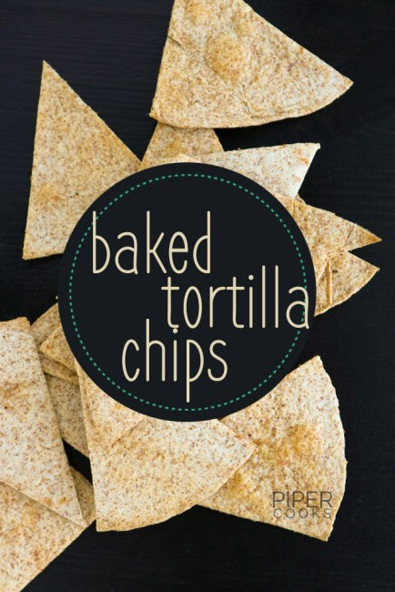 Baked Tortilla Chips - PiperCooks.com