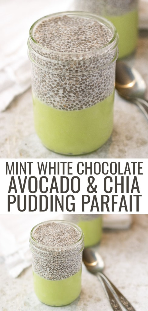 Mint White Chocolate Avocado & Chia Pudding Parfait – PiperCooks