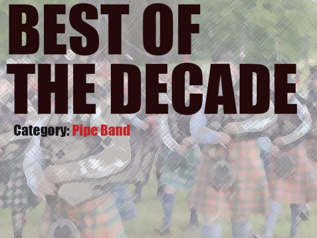 pipes|drums Best of the Decade Awards – Pipe Band