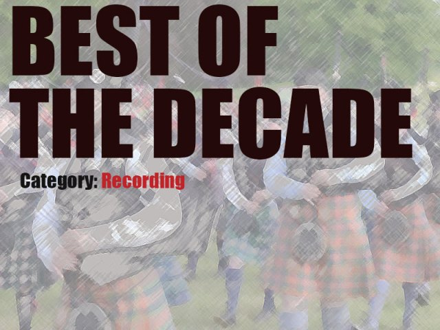 pipes|drums Best of the Decade Awards – Recording