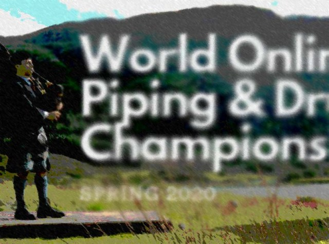 Now for some good news . . . World Online Solo Piping & Drumming Championships returns
