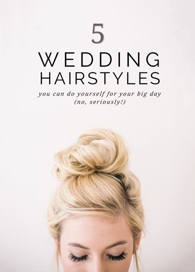 5 super easy wedding hairstyles you can do yourself | pipkin