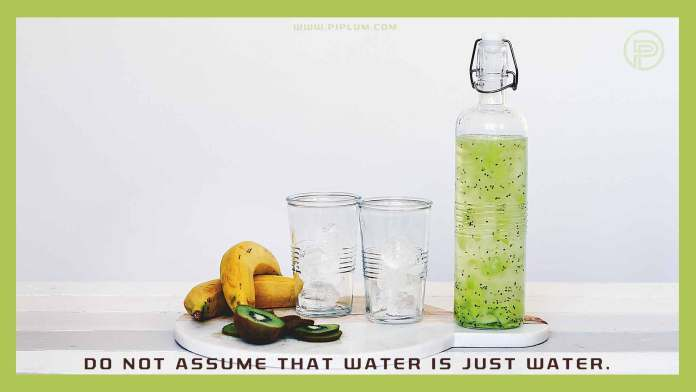 Do-not-assume-that-water-is-just-water.-Inspirational-quote-about-water