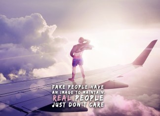 Motivational quote. Fake people have an image to maintain. REAL people just don't care. Man standing on a plane wing.