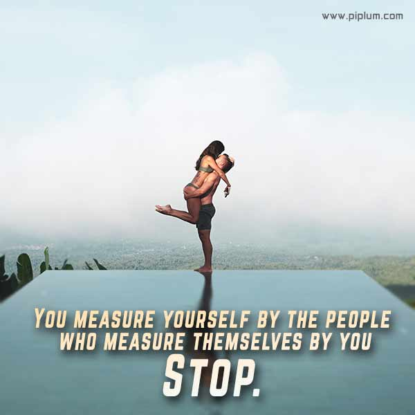 You-measure-yourself-by-the-people-who-measure-themselves-by-you-Inspirational-bucket-list-quote-2022-2023-2024