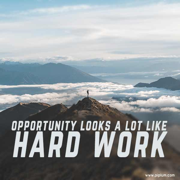 Opportunity-looks-a lot-like-hard-work-motivational-quote-to-be-successful