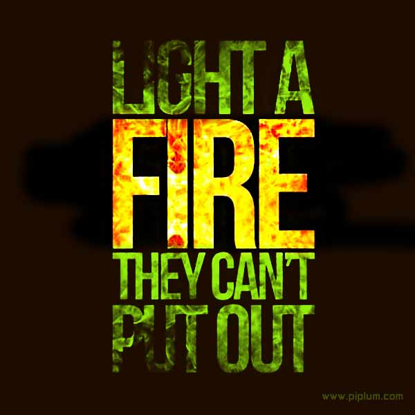 Light-a-fire-they-can't-put-out-Motivational-quote
