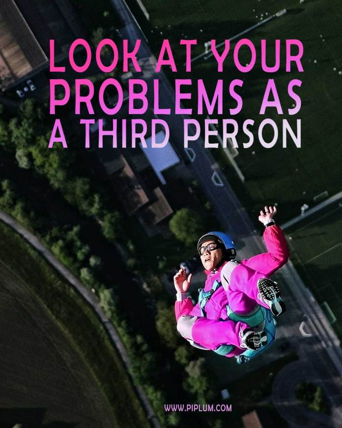 Look-at-your-problems-as-a-third-person-quote