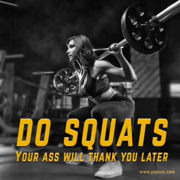 Do-squats-Your-ass-will-thank-you-later-one-of-the-best-fitness-quotes-for-squats