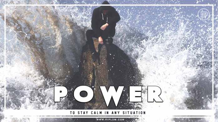 Power to stay calm in any situation. Quote about inner strength.