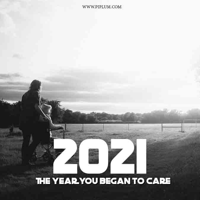 2021 the year you began to care. Positive words for people who care for others.