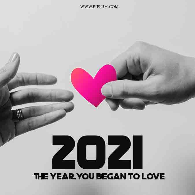 2021-the-year-you-began-to-love.-Motivational-quote