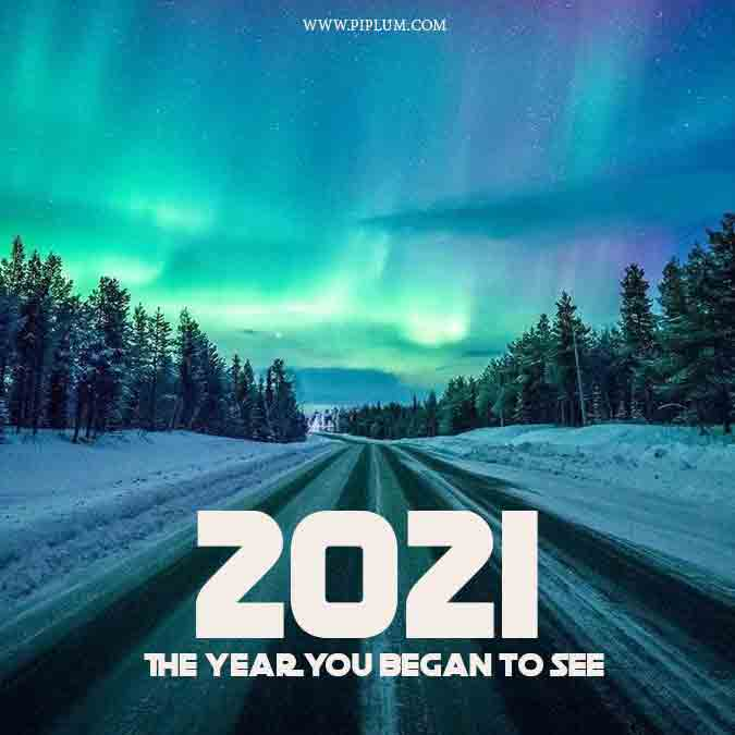 Begin seeing things you ignored before. Motivational quote for amazing 2021