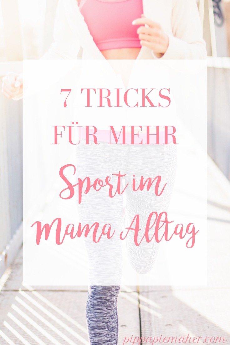 Diese 7 kleinen Tricks helfen mir regelmäßig Sport im Mama Alltag zu machen, ohne mich zu stressen. Vielleicht funktionieren sie für dich auch und können dir helfen deine Fitness zu steigern und stark und gesund zu sein!