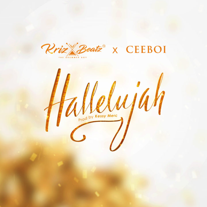 DOWNLOAD MP3: Krizbeatz & CeeBoi - Hallelujah | Pitakwa360