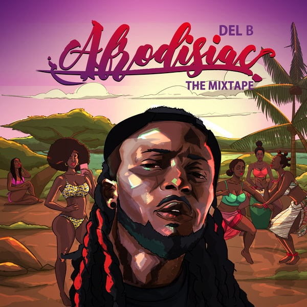 Del B - Afrodisiac (The Mixtape)