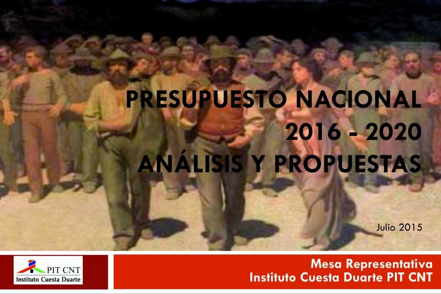 """Documento """"Presupuesto Nacional 2016 - 2020 / Análisis y Propuestas"""". Inst. CUESTA DUARTE PIT-CNT"""