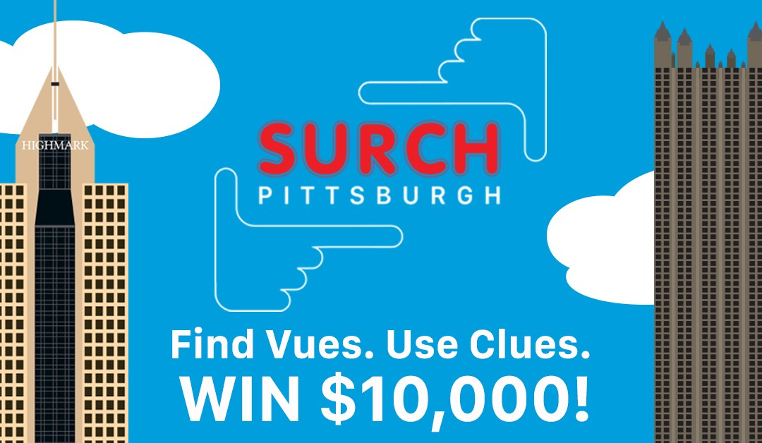 SURCH Pittsburgh and Find $10,000… Wait… How?