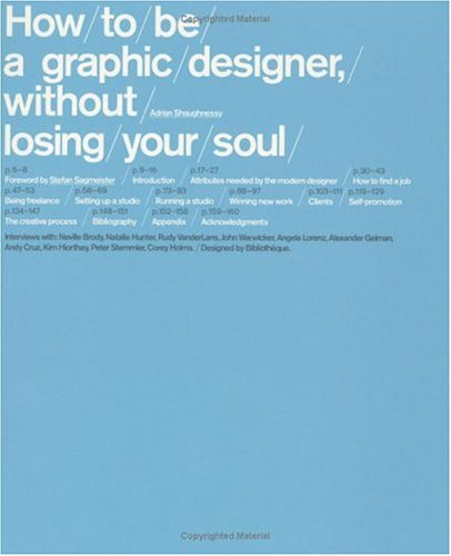 How to be a graphic designer without losing your soul 15 Books Every Graphic Designer Should Read