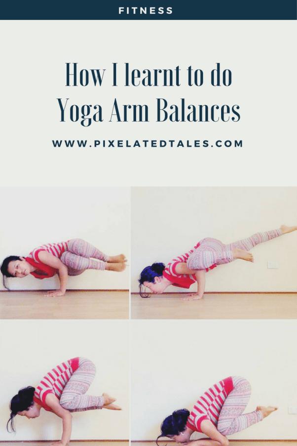 How I learnt to do Yoga arm balances