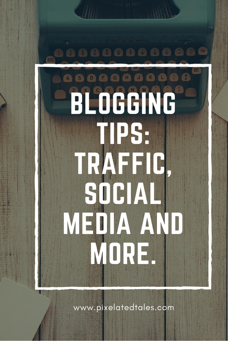 Blogging Tips: Traffic, Social Media and More
