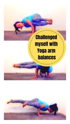 challenged myself with yoga arm balances  fitness and health