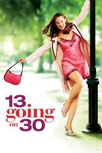 13 going on 30 (Suddenly 30)