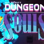 Dungeon Souls: le anime non finiscono mai