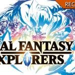 Final Fantasy Explorers – Quantità contro qualità