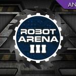 Robot Arena III – Anteprima
